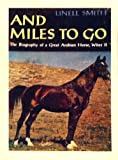 And Miles to Go: The Biography of a Great Arabian Horse, Witez II