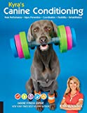 Kyra's Canine Conditioning: Peak Performance - Injury Prevention - Coordination - Flexibility - Rehabilitation