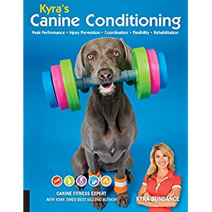 Kyra's Canine Conditioning: Games and Exercises for a Healthier, Happier Dog: 8 Click on image for further info.