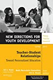 Teacher-Student Relationships : Toward Personalized Education, , 1118660668