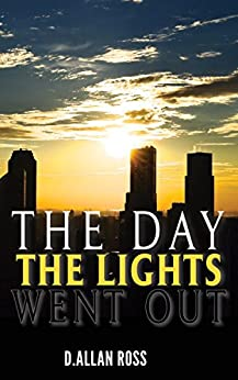 The Day The Lights Went Out by [Ross, D. Allan]