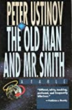 The Old Man and Mr. Smith: A Fable