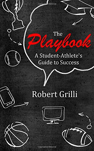 The Playbook: A Student-Athlete's Guide to Success pdf