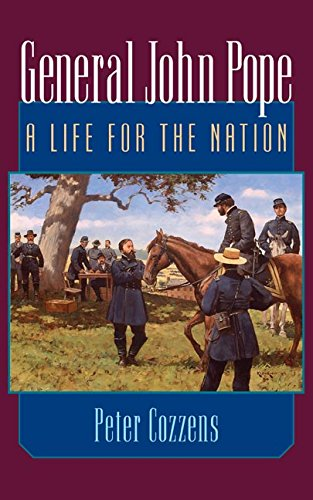 Read Online General John Pope: A LIFE FOR THE NATION ebook