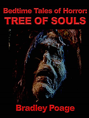 bedtime tales of horror tree of souls kindle edition by bradley