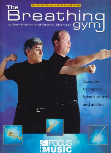 The Breathing Gym Book & DVD Set By Patrick Sheridan & Sam Pilafian by Focus on Excellence Inc