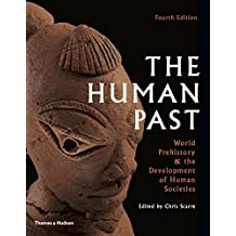 The Human Past: World History & the Development of Human Societies (Fourth Edition)