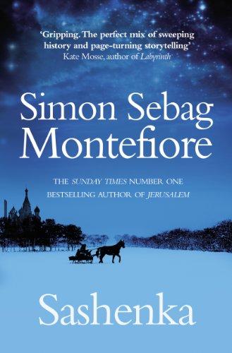 Sashenka The Moscow Trilogy Book 1 Kindle Edition By Simon Sebag