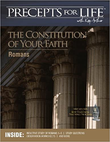 Precepts For Life Study Companion: The Constitution of Your Faith ...