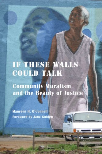 Read Online If These Walls Could Talk: Community Muralism and the Beauty of Justice ebook