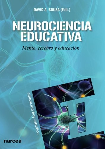 Neurociencia educativa: Mente, cerebro y educación (Spanish Edition)