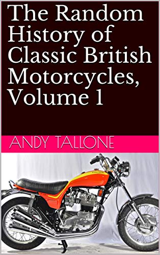Pdf Transportation The Random History of Classic British Motorcycles, Volume 1