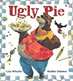 Ugly Pie, Lisa Wheeler, 0152167544