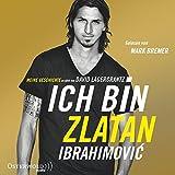Ich bin Zlatan: Meine Geschichte - erzählt von David Lagercrantz: 6 CDs