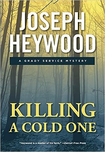 Killing A Cold One A Grady Service Mystery Woods Cop Joseph