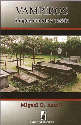 Vampiros: Sangre, muerte y pasión (Spanish Edition) by [Aracil, Miguel