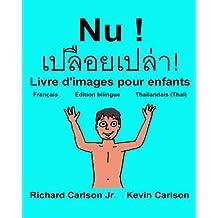 Nu ! : Livre d'images pour enfants Français-Thaïlandais/Thaï (Édition bilingue) (FreeBilingualBooks.com) (French and Thai Edition)