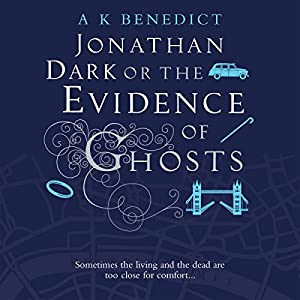 Jonathan Dark or the Evidence of Ghosts Audiobook