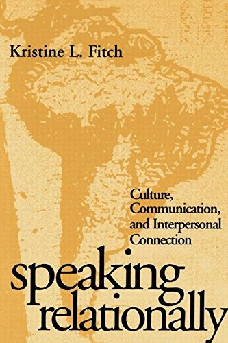 Speaking Relationally: Culture, Communication, and Interpersonal Connection (The Guilford Series on Personal Relationshi