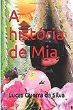 img - for A hist ria de Mia (Portuguese Edition) book / textbook / text book