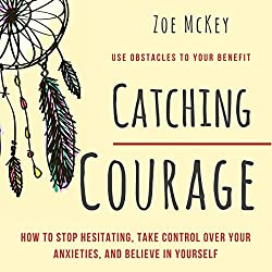 Catching Courage