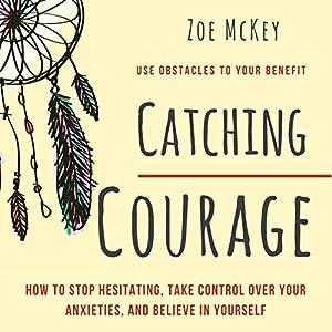 Catching Courage Audiobook