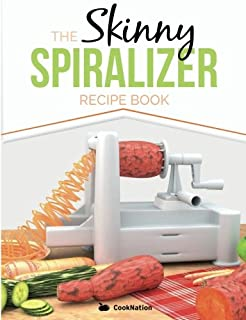 Beautiful The Skinny Spiralizer Recipe Book: Delicious Spiralizer Inspired Low  Calorie Recipes For One. All