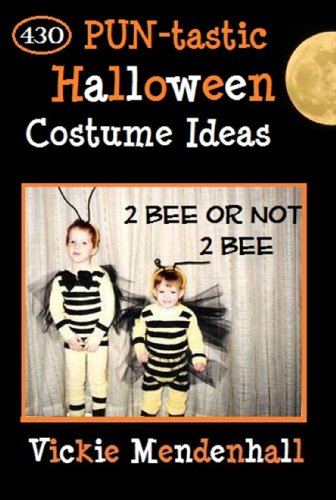 [2 Bee or not 2 Bee: 430 PUN-tastic Halloween Costume Ideas] (Play On Words Costume Ideas Of Halloween)