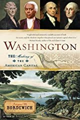 "Washington, D.C., is home to the most influential power brokers in the world. But how did we come to call D.C.—a place one contemporary observer called a mere swamp ""producing nothing except myriads of toads and frogs (of enormous size..."
