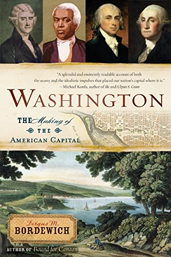 Washington: The Making of the American Capital