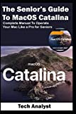 The Senior's Guide to MacOS Catalina: Complete