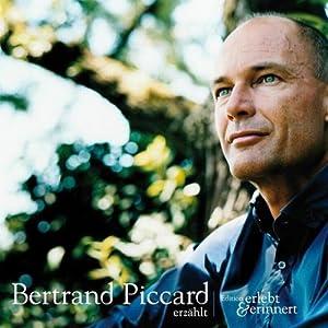 Bertrand Piccard erzählt (erlebt & erinnert) Hörbuch