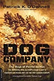 la dog company - Dog Company: The Boys of Pointe du Hoc--the Rangers Who Accomplished D-Day's Toughest Mission and Led the Way across Europe