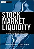 img - for Stock Market Liquidity: Implications for Market Microstructure and Asset Pricing (Wiley Finance) book / textbook / text book