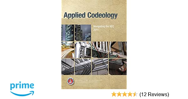 Applied codeology navigating the nec 2011 njatc njatc applied codeology navigating the nec 2011 njatc njatc 9781935941019 amazon books fandeluxe