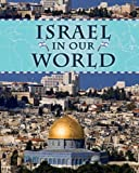 Israel in Our World, Andrew Langley, 159920388X