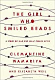 #7: The Girl Who Smiled Beads: A Story of War and What Comes After