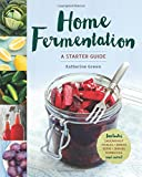 Home Fermentation: A Starter Guide