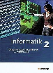 Informatik - Lehrwerk für die Oberstufe: Informatik - Lehrwerk für die gymnasiale Oberstufe: Schülerband 2: Modellierung, Datenstrukturen und Algorithmen