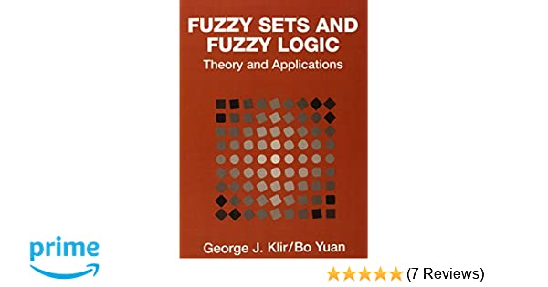 Fuzzy Sets And Fuzzy Logic George J Klir Pdf