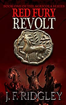 Red  Fury Revolt: Book one of the Agricola series by [Ridgley, J. F.]