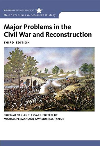 Major Problems in the Civil War and Reconstruction::Documents and Essays, 3rd edition.[Paperback,2010]