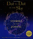 Stories of the Zodiac (Dot to Dot in the Sky)