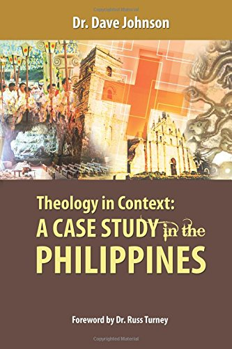 Download Theology in Context: A Case Study in the Philippines (APTS Press Monograph Series) (Volume 1) PDF