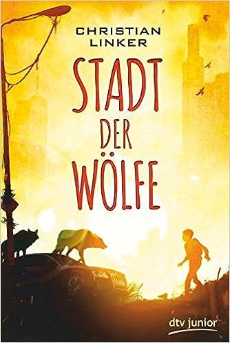 Stadt der Wölfe: Amazon.de: Linker, Christian: Bücher