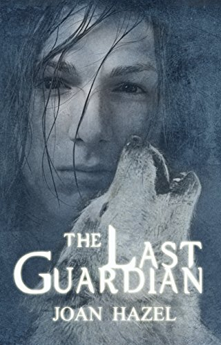 The Last Guardian (The Guardians of Haven Book 1)