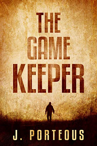 The Gamekeeper by [Porteous, J]