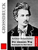 Der Einsame Weg (Großdruck), Arthur Schnitzler, 1484873769