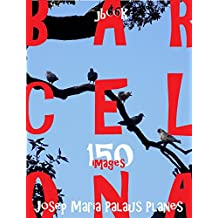 Barcelona (150 images) (French Edition)