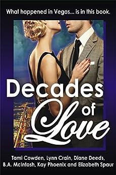 Decades of Love by [McIntosh, B A, Phoenix, Kay, Spaur, Elizabeth, Cowden, Tami, Crain, Lynn, Deeds, Diane]